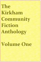 Cover for 'The Kirkham Community Fiction Anthology'