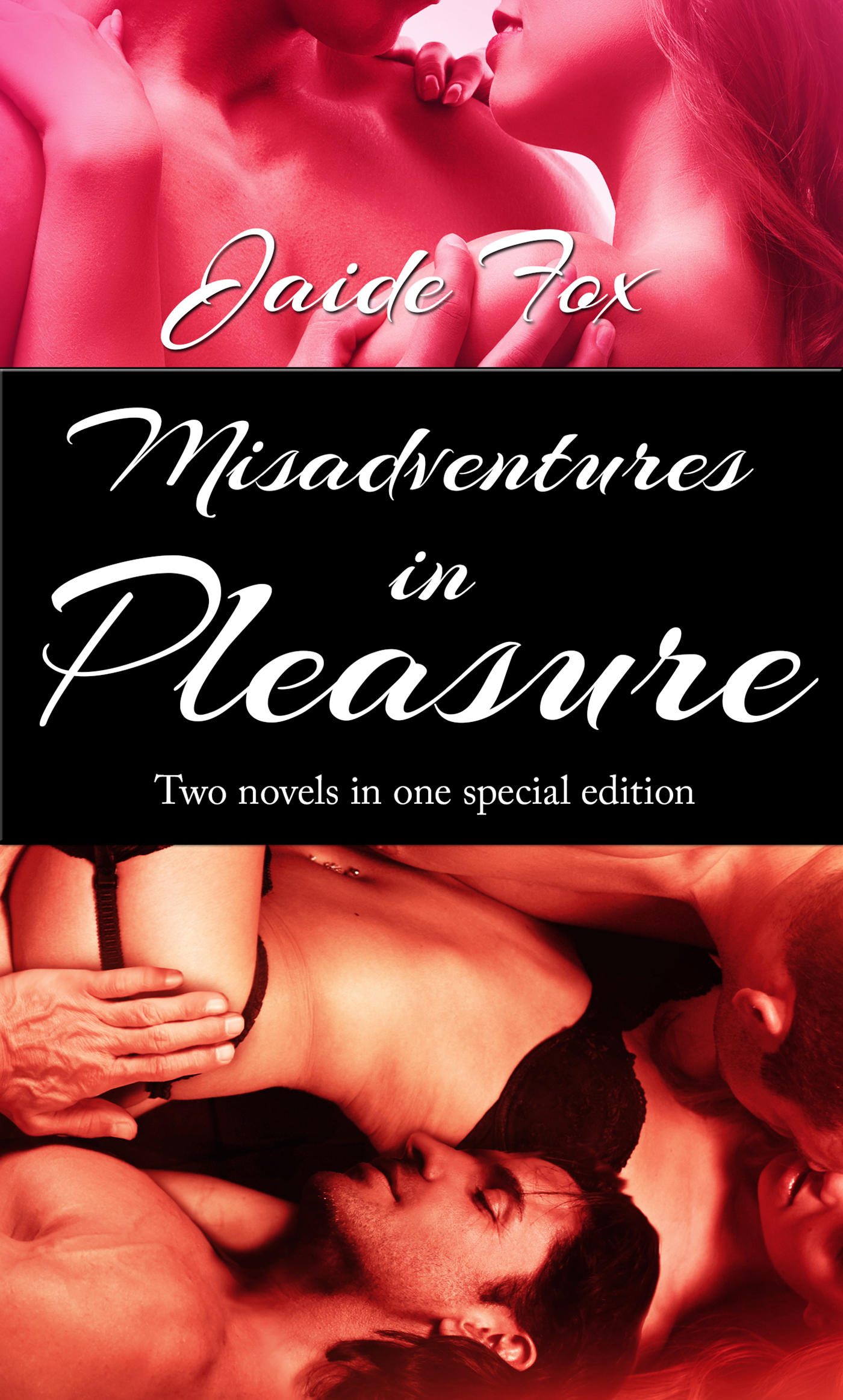 Jaide Fox - Misadventures in Pleasure Book One and Two