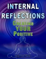 Cover for 'Internal Reflections ~ Creating YOUR Positive'