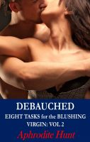 Cover for 'Debauched (Eight Tasks for the Blushing Virgin)'