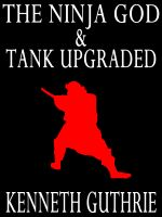 Cover for 'The Ninja God and Tank Upgraded (Two Story Pack)'