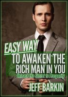 Cover for 'Easy Way To Awaken The Rich Man In You: Unleash The Secret To Prosperity'