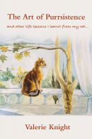 Cover for 'The Art of Purrsistence and other life-lessons I learnt from my cat…'