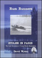 Cover for 'STOLEN IN PARIS: The Lost Chronicles of Young Ernest Hemingway: Rum Runners'