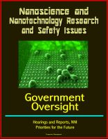 Cover for 'Nanoscience and Nanotechnology Research and Safety Issues: Government Oversight Hearings and Reports, NNI, Priorities for the Future'