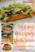 50 Easy Recipes Delicious Vegetarian Paleo Volume 1 by Vegan Paleo