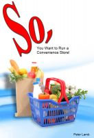 Cover for 'So, You want to run a convenience store'