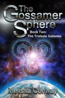 Cover for 'The Gossamer Sphere, Book Two: The Triskele Galaxies'