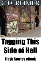 Cover for 'Tagging This Side Of Hell (Flash Stories)'