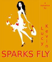 "Cover for 'Sparks Fly (A fun romance novel about the ""magic"" of falling in love)'"