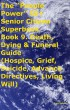 "The ""People Power"" 50+ Senior Citizen Superbook Book 9. Death, Dying & Funeral Guide  (Hospice, Grief, Suicide, Advance Directives, Living Will) by Tony Kelbrat"