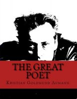 Cover for 'The Great Poet; Complete Poetical Works of Kristian Goldmund Aumann'