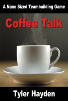 Cover for 'Coffee Talk - A Nano Sized Team Building Game'