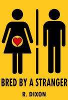 Cover for 'Bred by a Stranger (Gloryhole, Creampie, Breeding)'