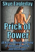 Cover for 'Prick of Power:  A Native American Story of Supernatural  Futanari Revenge and Destiny'