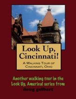 Cover for 'Look Up, Cincinnati! A Walking Tour of Cincinnati, Ohio'