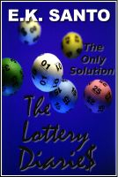 Cover for 'The Lottery Diaries: Book One -- The Only Solution'