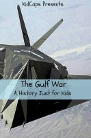 Cover for 'The Gulf War: A History Just For Kids!'