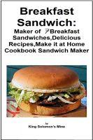 King Solomon's Mine - Breakfast Sandwich Maker: 7 Breakfast Sandwiches,Delicious Recipes,Make it at Home Cookbook Sandwich Maker